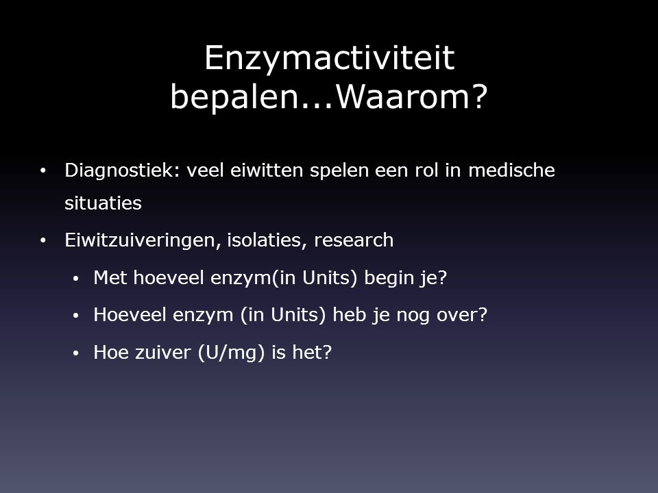 Enzymactiviteit bepalen...Waarom