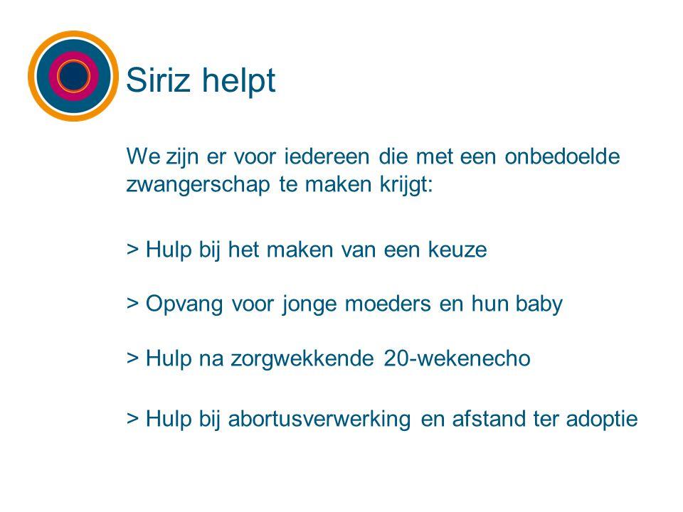 Siriz helpt We zijn er voor iedereen die met een onbedoelde zwangerschap te maken krijgt: