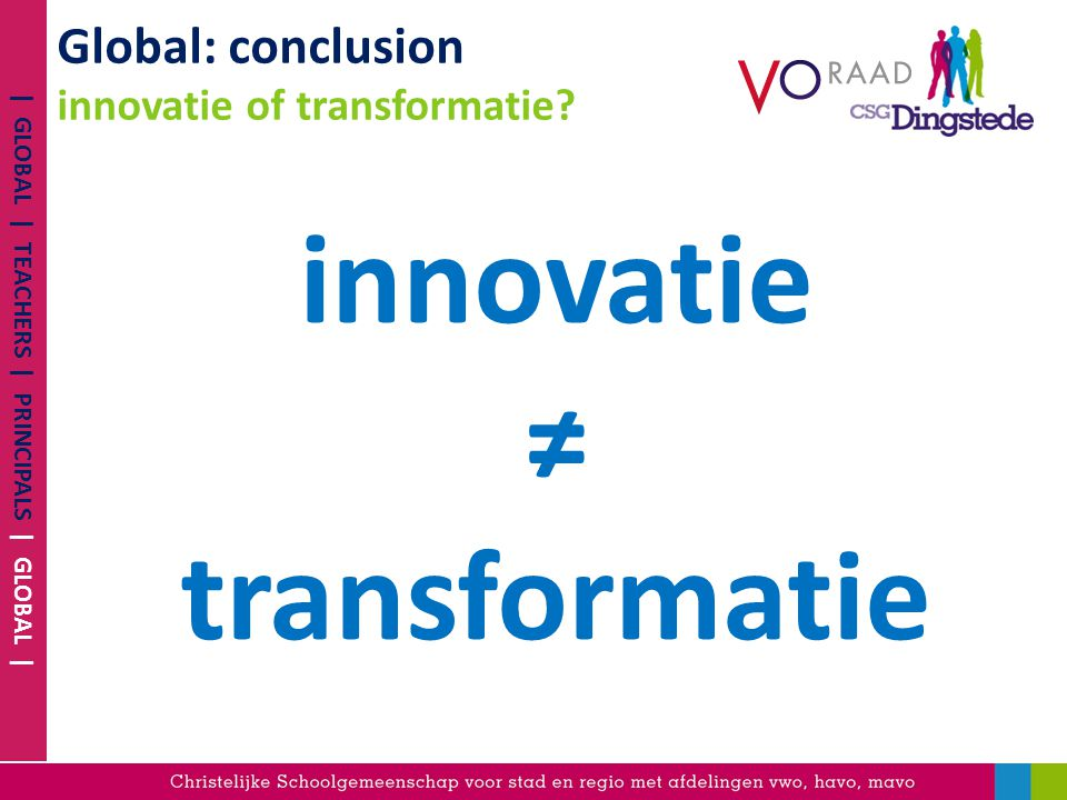 Global: conclusion innovatie of transformatie