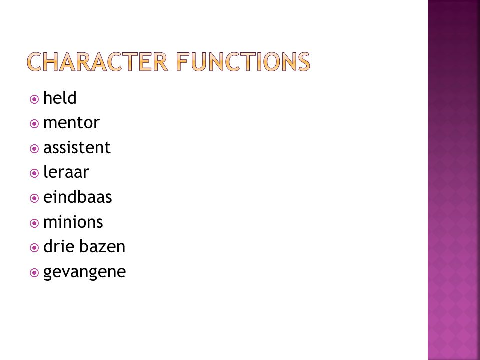 Character functions held mentor assistent leraar eindbaas minions