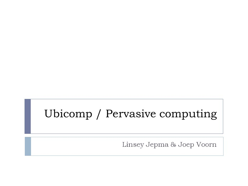 Ubicomp / Pervasive computing