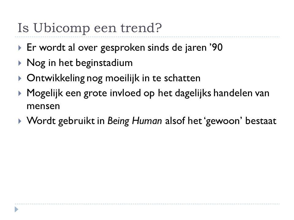 Is Ubicomp een trend Er wordt al over gesproken sinds de jaren '90
