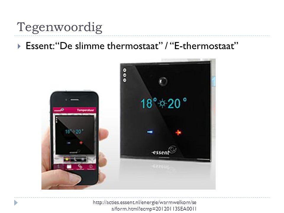 Tegenwoordig Essent: De slimme thermostaat / E-thermostaat