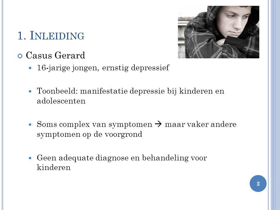 1. Inleiding Casus Gerard 16-jarige jongen, ernstig depressief