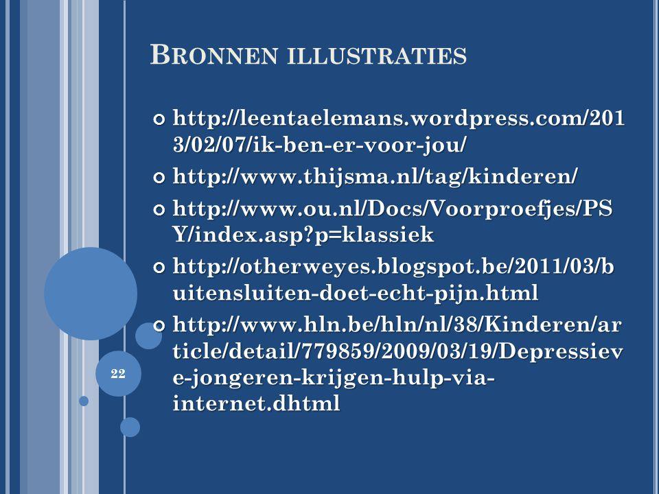 Bronnen illustraties http://leentaelemans.wordpress.com/201 3/02/07/ik-ben-er-voor-jou/ http://www.thijsma.nl/tag/kinderen/