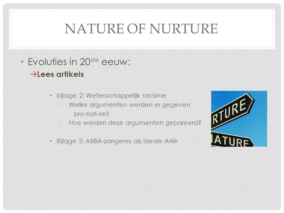 NATURE of NURTURE Evoluties in 20ste eeuw: Lees artikels