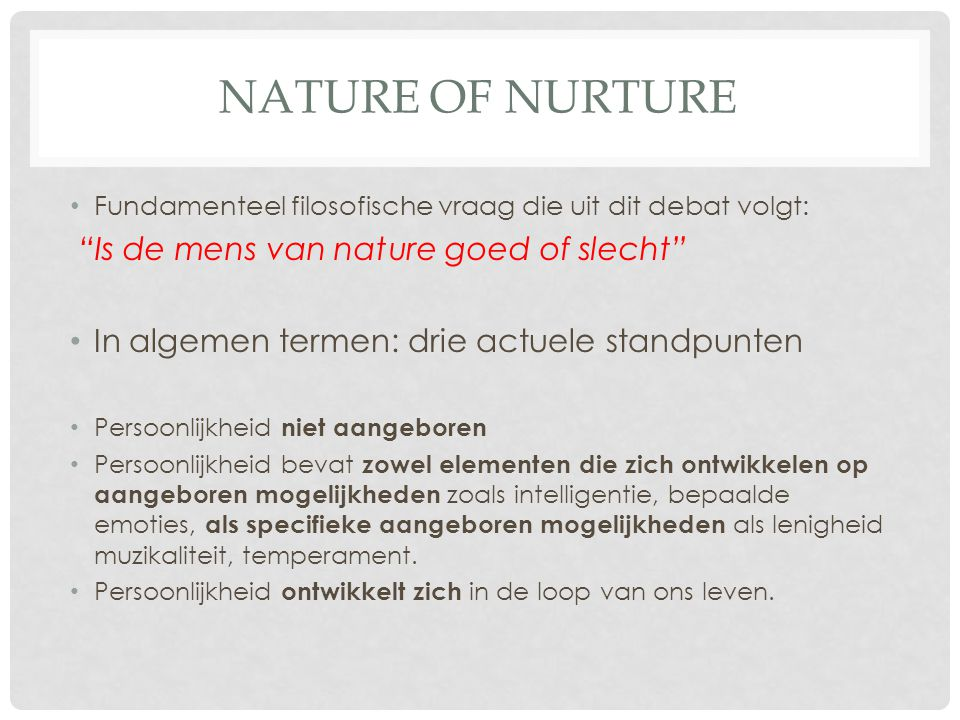 Nature of Nurture Is de mens van nature goed of slecht