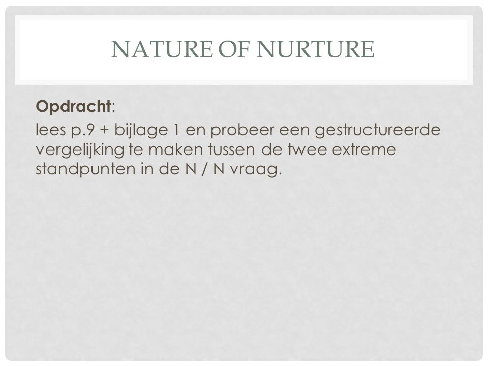 Nature of Nurture
