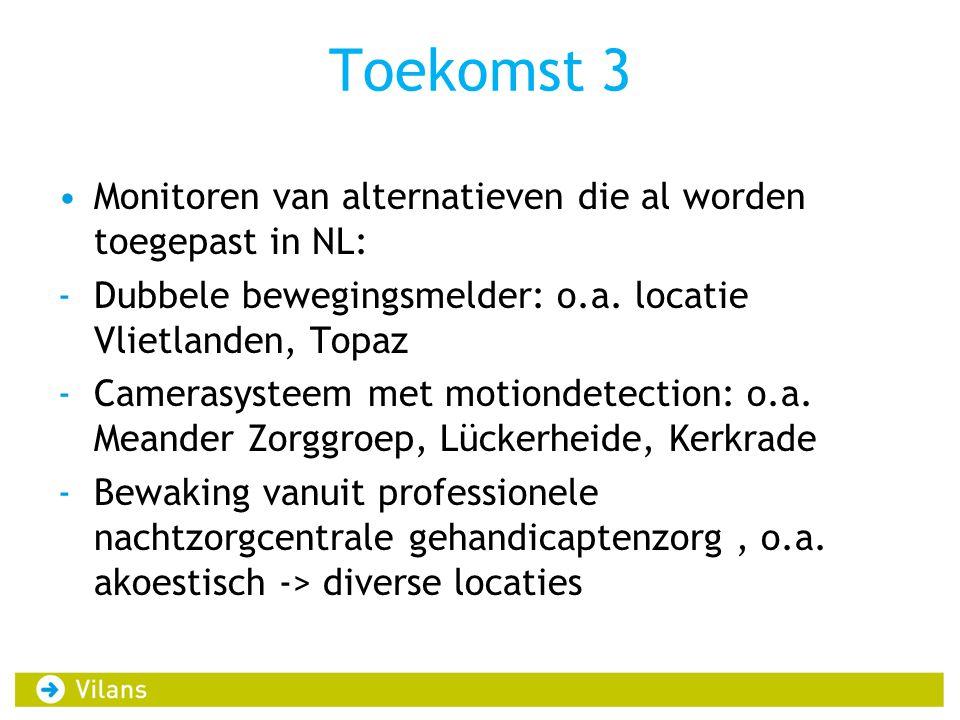 Toekomst 3 Monitoren van alternatieven die al worden toegepast in NL: