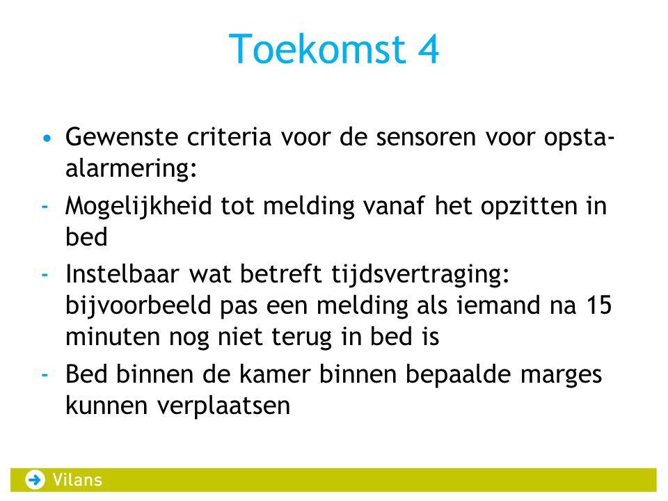 Toekomst 4 Gewenste criteria voor de sensoren voor opsta-alarmering: