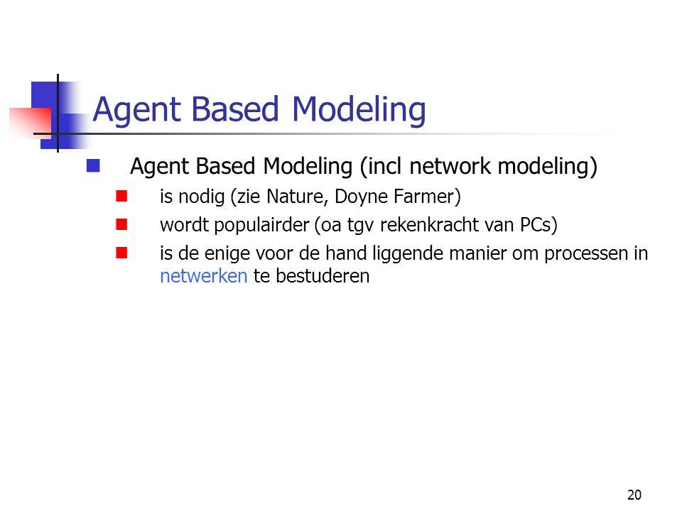 Agent Based Modeling Agent Based Modeling (incl network modeling)