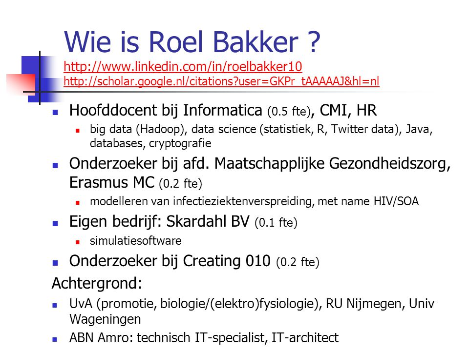 Wie is Roel Bakker. http://www. linkedin