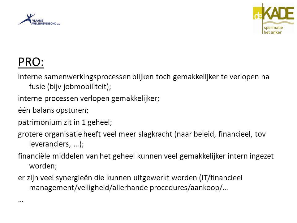 PRO: interne samenwerkingsprocessen blijken toch gemakkelijker te verlopen na fusie (bijv jobmobiliteit);