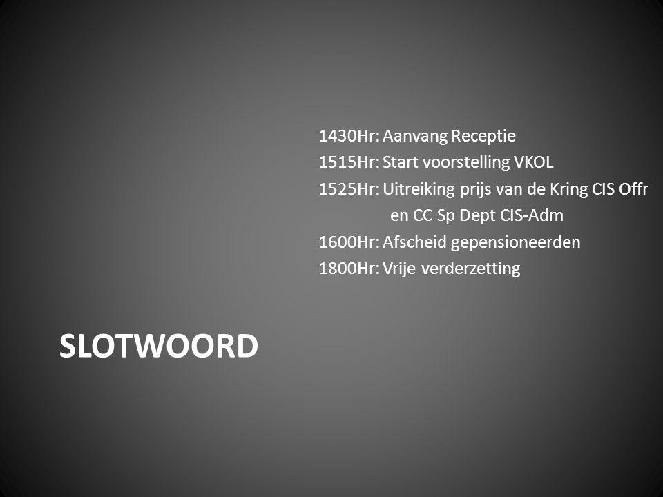SLOTWOORD 1430Hr: Aanvang Receptie 1515Hr: Start voorstelling VKOL