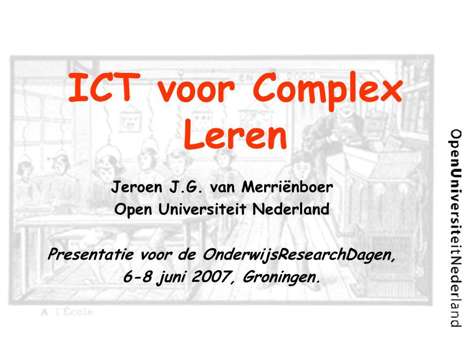 ICT voor Complex Leren Jeroen J.G. van Merriënboer