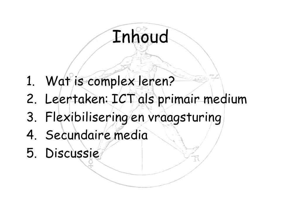 Inhoud Wat is complex leren Leertaken: ICT als primair medium