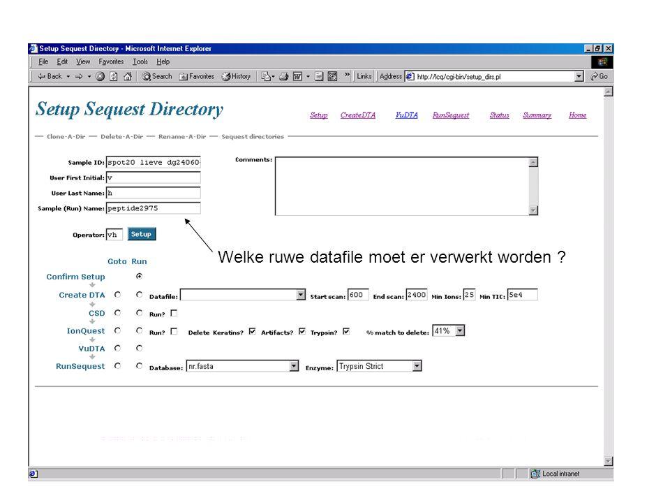 Welke ruwe datafile moet er verwerkt worden