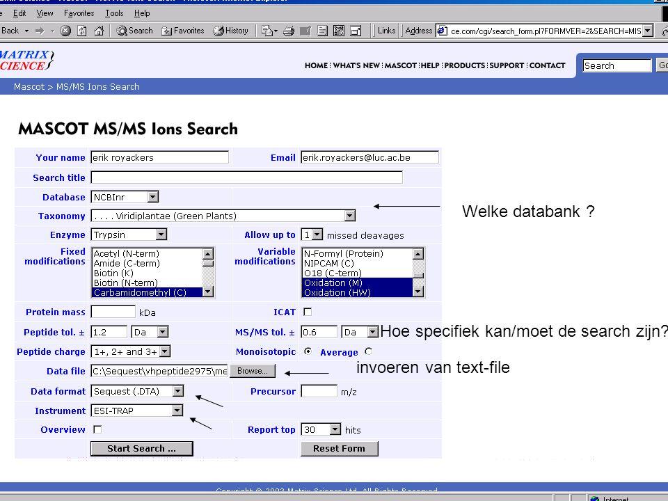 Welke databank Hoe specifiek kan/moet de search zijn invoeren van text-file