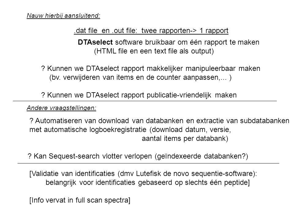 .dat file en .out file: twee rapporten-> 1 rapport
