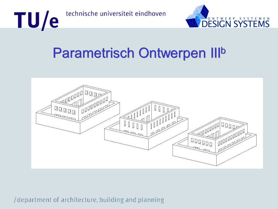 Parametrisch Ontwerpen IIIb