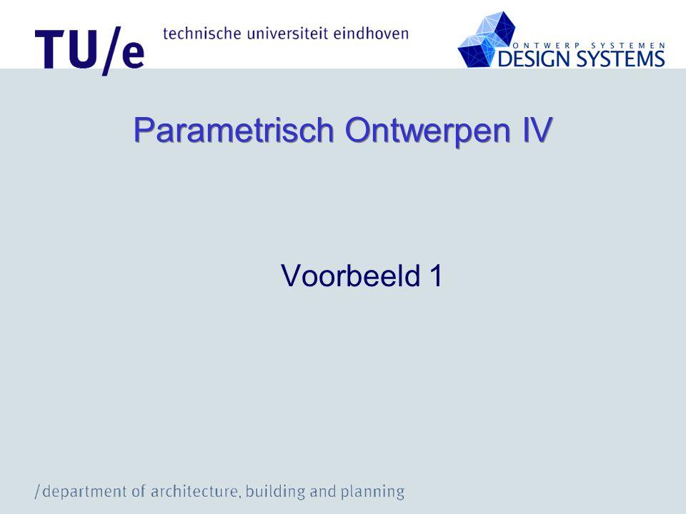 Parametrisch Ontwerpen IV