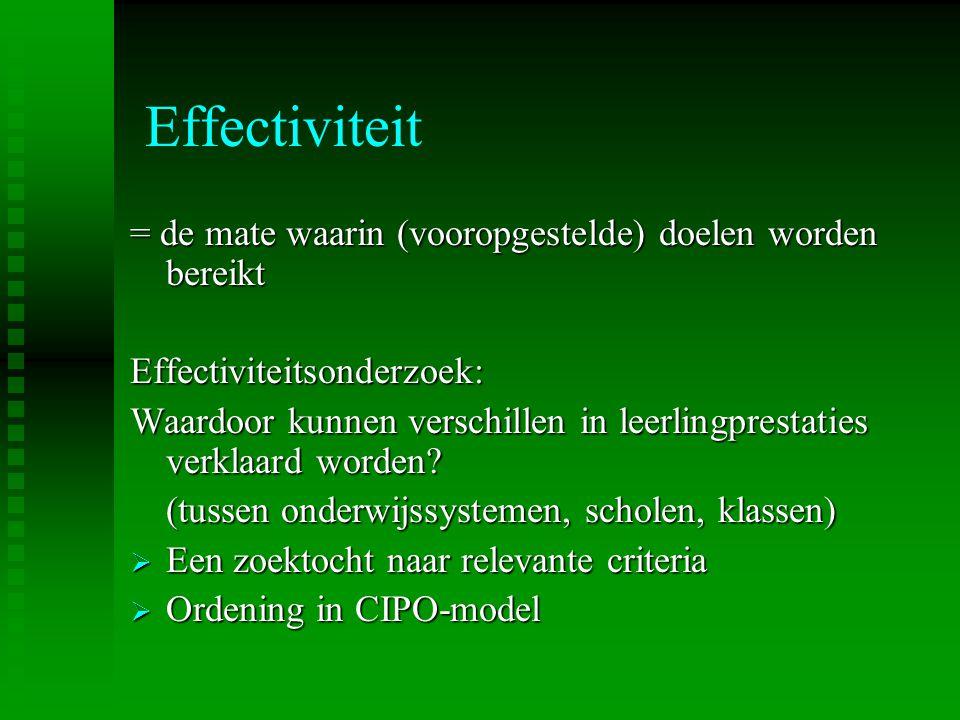 Effectiviteit = de mate waarin (vooropgestelde) doelen worden bereikt