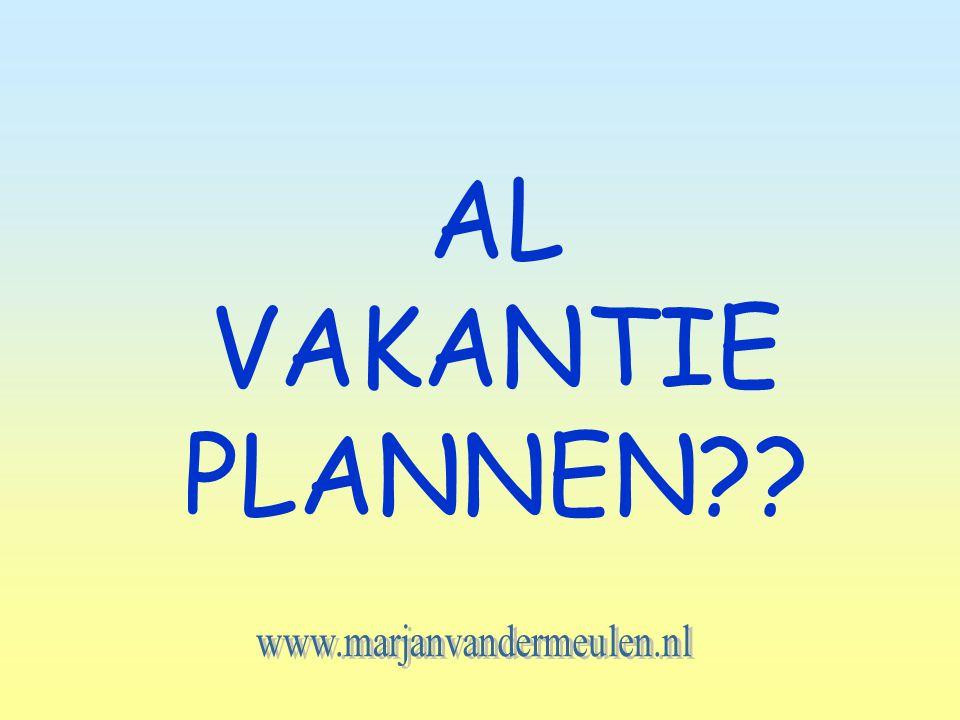 AL VAKANTIE PLANNEN www.marjanvandermeulen.nl