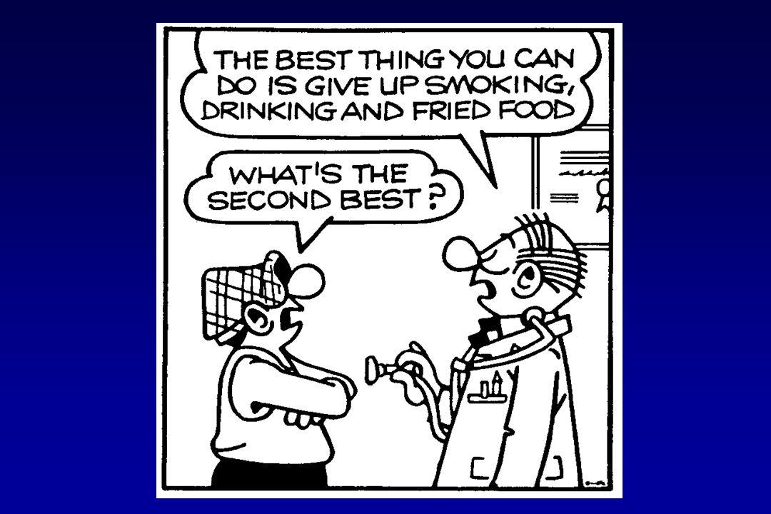 HET BESTE DAT JE KAN DOEN IS STOPPEN MET ROKEN, DRINKEN EN VETTIG ETEN !