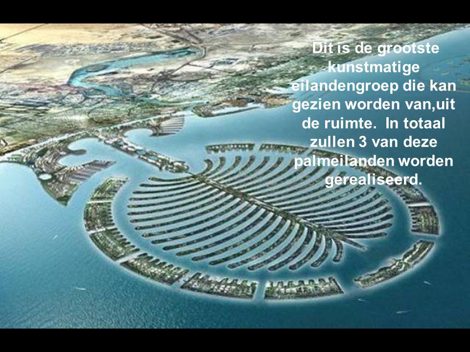 Dit is de grootste kunstmatige eilandengroep die kan gezien worden van,uit de ruimte.
