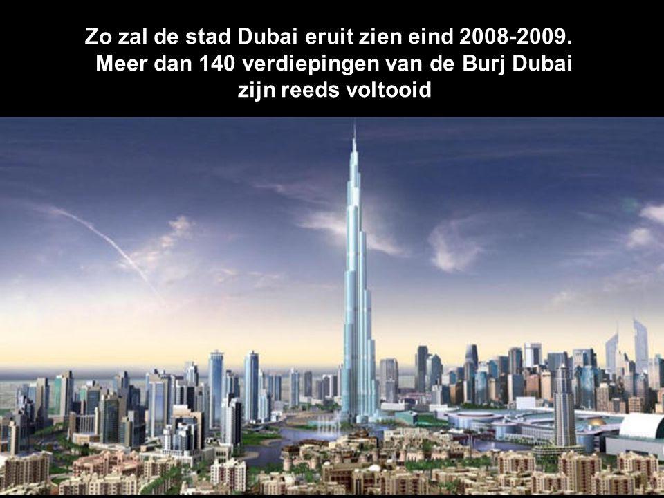 Zo zal de stad Dubai eruit zien eind 2008-2009