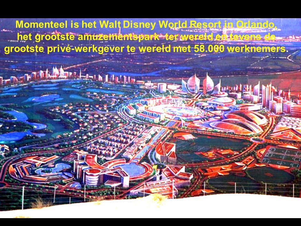 Momenteel is het Walt Disney World Resort in Orlando, het grootste amuzementspark ter wereld en tevens de grootste privé-werkgever te wereld met 58.000 werknemers.