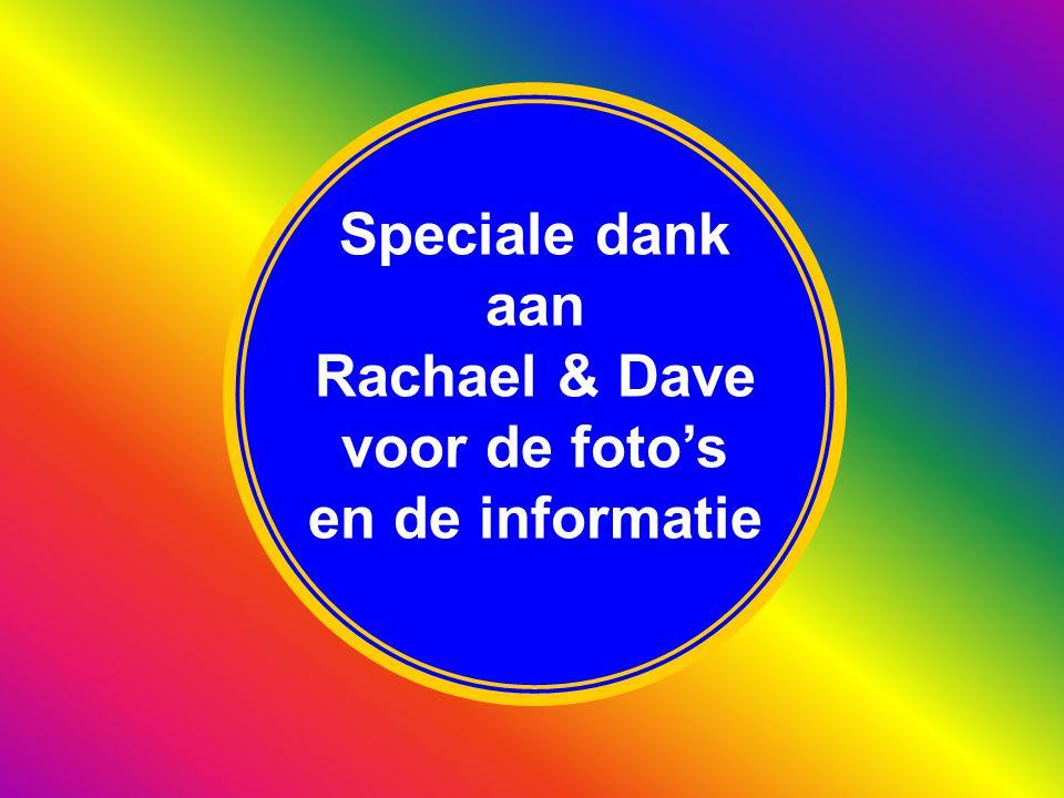 Speciale dank aan Rachael & Dave voor de foto's en de informatie