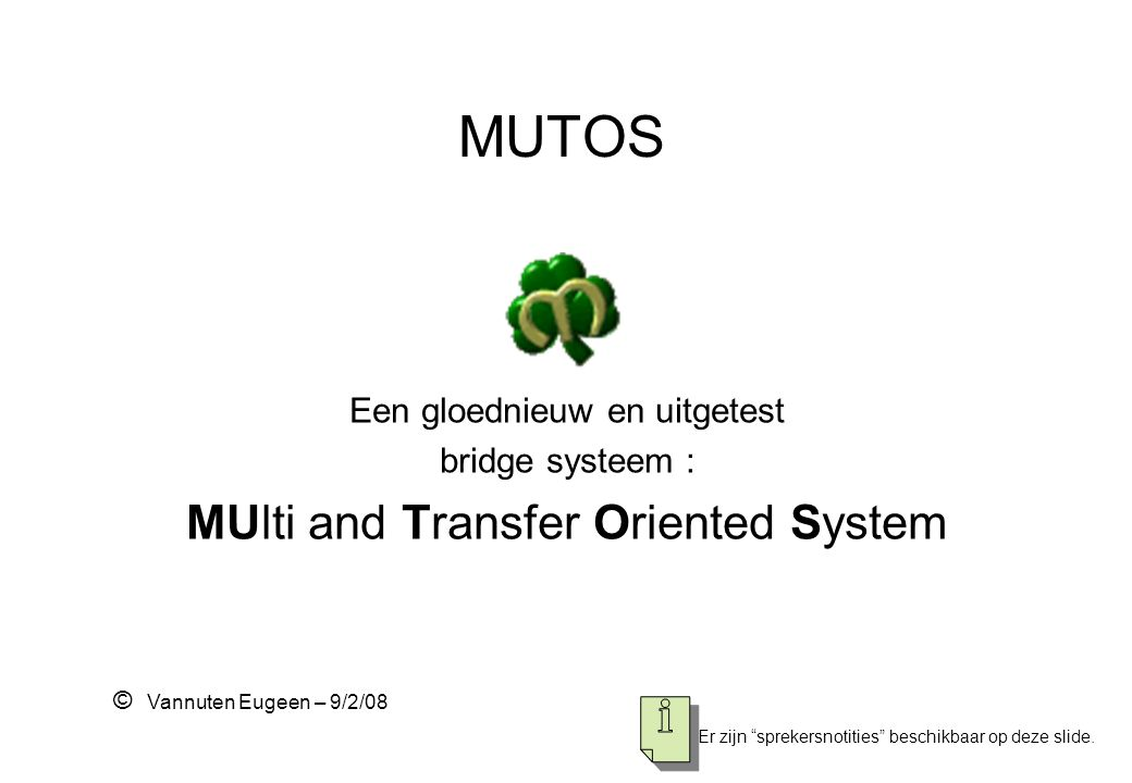 MUTOS MUlti and Transfer Oriented System Een gloednieuw en uitgetest