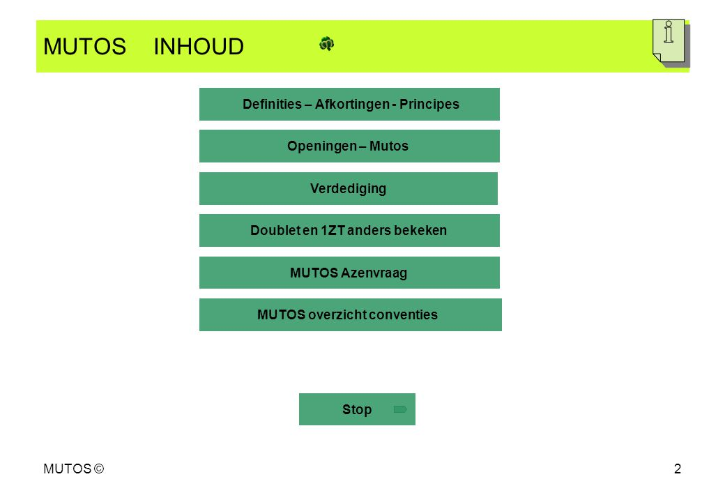 MUTOS INHOUD Definities – Afkortingen - Principes Openingen – Mutos