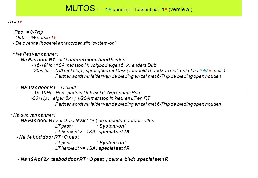 MUTOS – 1♣ opening – Tussenbod = 1♥ (versie a )