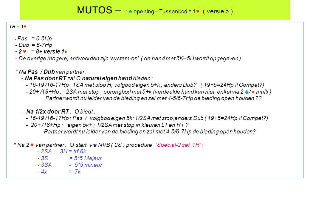 MUTOS – 1♣ opening – Tussenbod = 1♥ ( versie b )