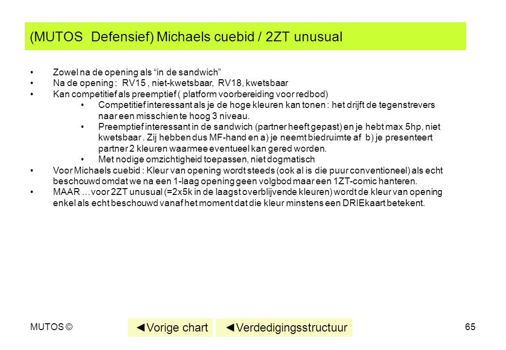 (MUTOS Defensief) Michaels cuebid / 2ZT unusual