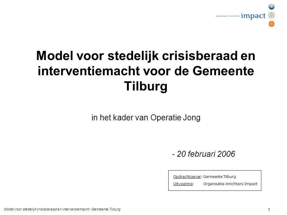 Model voor stedelijk crisisberaad en interventiemacht voor de Gemeente Tilburg in het kader van Operatie Jong - 20 februari 2006
