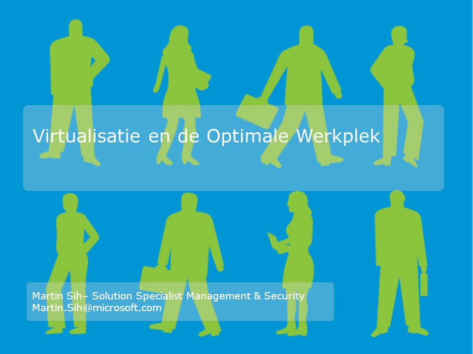 Virtualisatie en de Optimale Werkplek