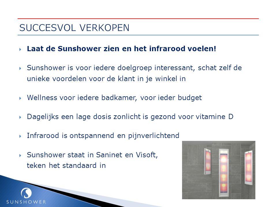 SUCCESVOL VERKOPEN Laat de Sunshower zien en het infrarood voelen!