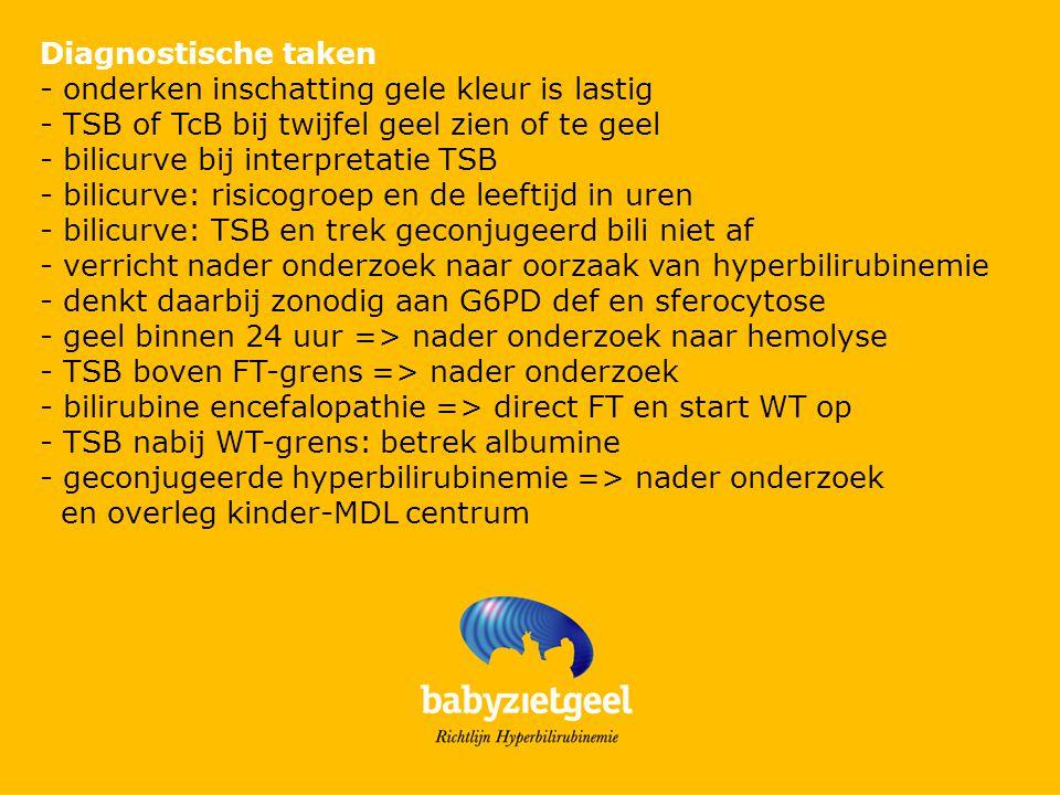 Diagnostische taken - onderken inschatting gele kleur is lastig. - TSB of TcB bij twijfel geel zien of te geel.