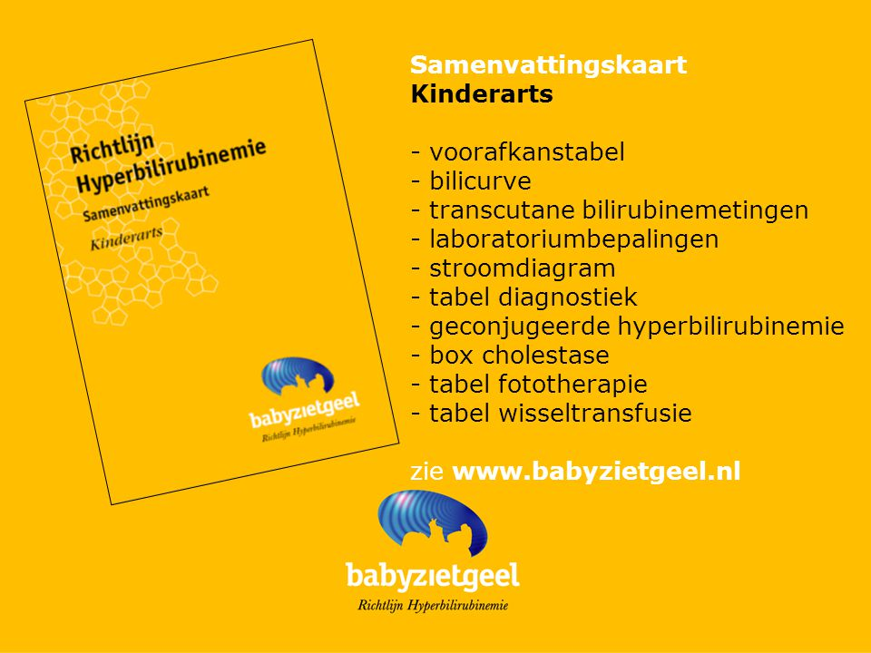 Samenvattingskaart Kinderarts. - voorafkanstabel. - bilicurve. - transcutane bilirubinemetingen.