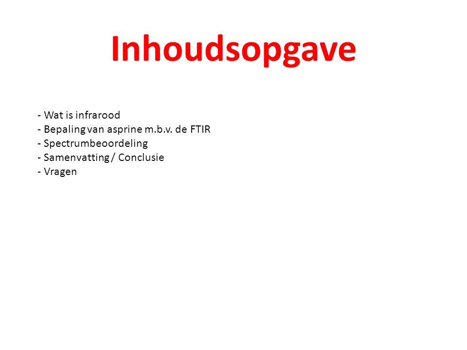 Inhoudsopgave - Wat is infrarood - Bepaling van asprine m.b.v.