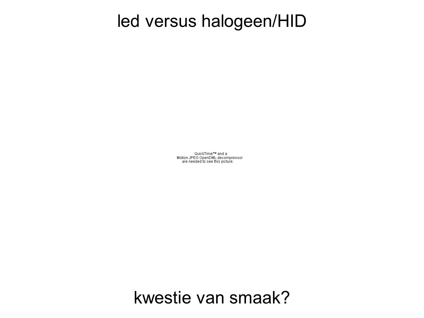 led versus halogeen/HID