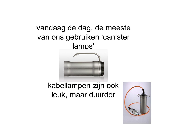 vandaag de dag, de meeste van ons gebruiken 'canister lamps'