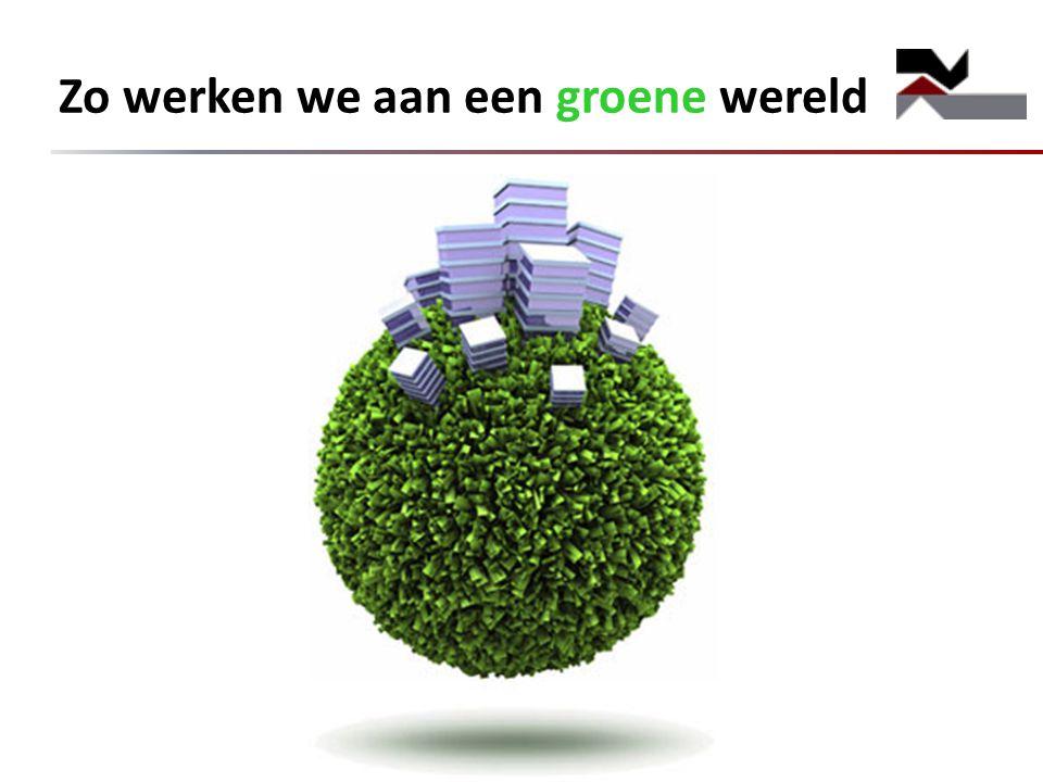 Zo werken we aan een groene wereld