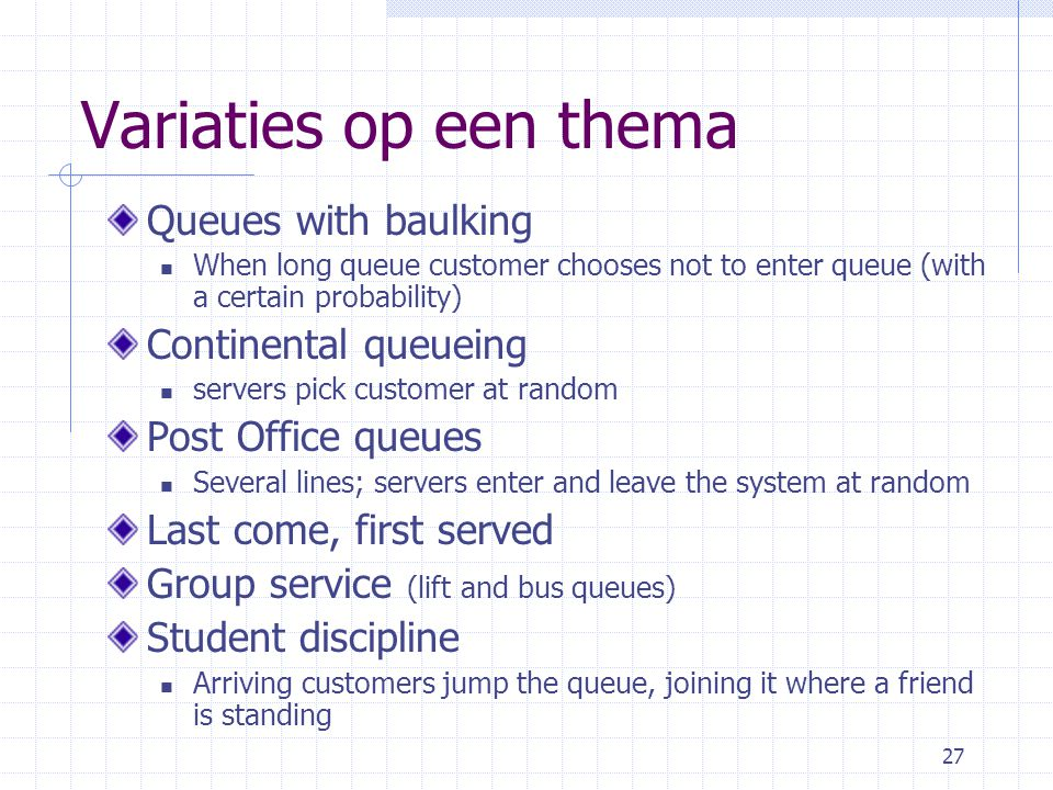 Variaties op een thema Queues with baulking Continental queueing