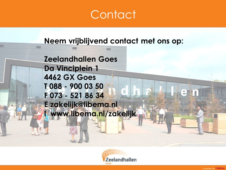 Contact Neem vrijblijvend contact met ons op: