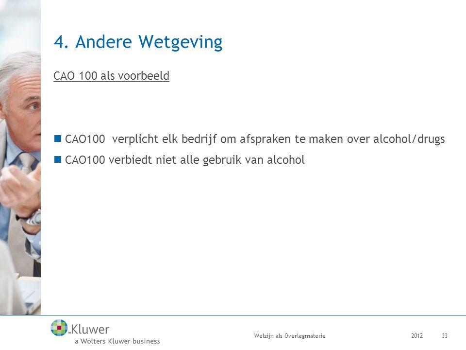 4. Andere Wetgeving CAO 100 als voorbeeld