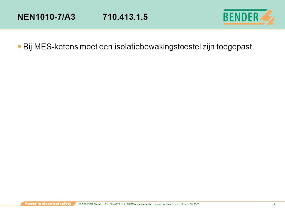 NEN1010-7/A3 710.413.1.5 Bij MES-ketens moet een isolatiebewakingstoestel zijn toegepast.